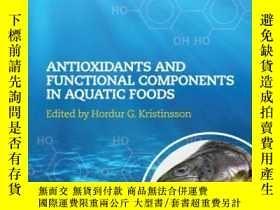 二手書博民逛書店Antioxidants罕見and Functional Components in Aquatic Foods奇