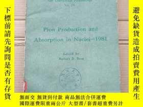 二手書博民逛書店pion罕見production and absorption in nuclei——1981(P1723)Y
