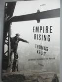 【書寶二手書T2/原文小說_LNK】Empire Rising_Kelly, Thomas