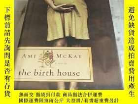 二手書博民逛書店AMI罕見MCKAY: the birth house阿美麥凱:出生的房子(英文原版版毛邊本 精裝)Y1564