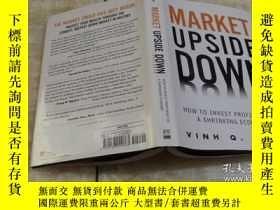 二手書博民逛書店Market罕見Upside Down: How To Inve