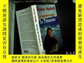 二手書博民逛書店法文原版罕見Le syndrome du Titanic 06Y
