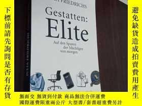 二手書博民逛書店德文原版罕見Gestatten: Elite: Auf den Spuren der Mächtigen von