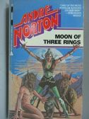 【書寶二手書T4/原文小說_ICW】Moon of Three Rings_Andre Norton