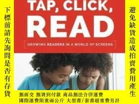二手書博民逛書店Tap罕見Click Read: Growing Readers In A World Of ScreensY