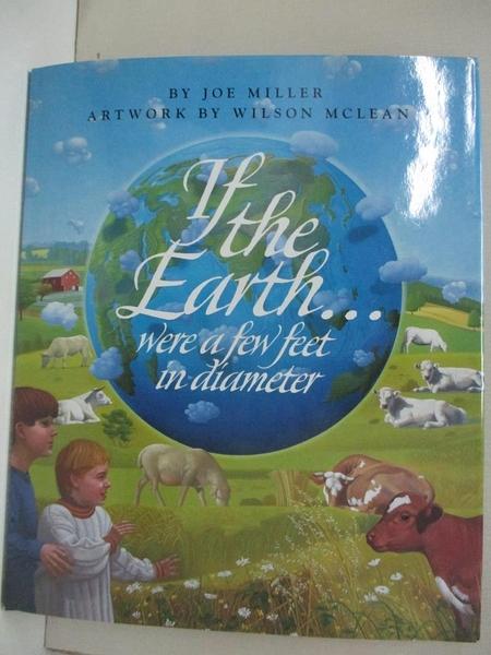 【書寶二手書T1/動植物_D3G】If the Earth...Were a Few Feet in Diameter_Miller, Joe