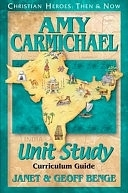 二手書《Christian Heroes - Then and Now - Amy Carmichael Unit Study: Curriculum Guide》 R2Y ISBN:1576581853