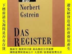 二手書博民逛書店Das罕見Register 德文原版-《達斯報》Y274081 Norbert Gstrein 諾伯特·格斯特