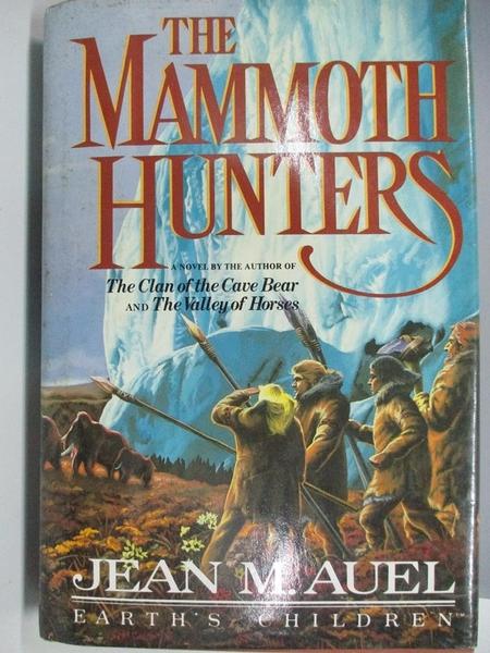 【書寶二手書T2/原文小說_DBA】The Mammoth Hunters_Jean M. Auel