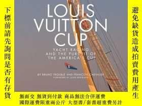 二手書博民逛書店The罕見Louis Vuitton Cup (Updated Edition): Yacht Racing an