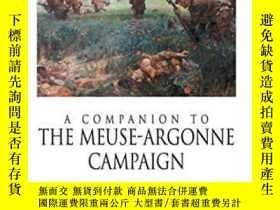 二手書博民逛書店A罕見Companion To The Meuse-argonne Campaign, 1918-1918年,默茲