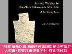二手書博民逛書店Art罕見and Writing in the Maya Cities, AD 600-800: A Poetic