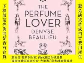二手書博民逛書店The罕見Perfume LoverY364682 Beaulieu, Denyse William Coll