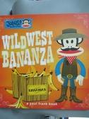 【書寶二手書T9/原文小說_YHS】Wild West Bananza_Industries, Paul Frank/