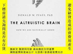 二手書博民逛書店The罕見Altruistic BrainY256260 Donald W. Pfaff Oxford Uni