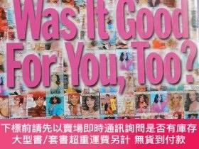 二手書博民逛書店Was罕見it Good For You ,Too?: 30 Years of Cosmopolitan(16開精