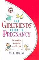 二手書 《The Girlfriends Guide to Pregnancy: Or Everything Your Doctor Won t Tell You》 R2Y ISBN:0671524313