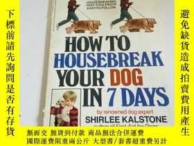 二手書博民逛書店HOW罕見TO HOUSEBREAK YOUR DOG IN 7