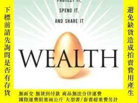 二手書博民逛書店Wealth:罕見Grow It Protect It Spend It And Share It (paperb
