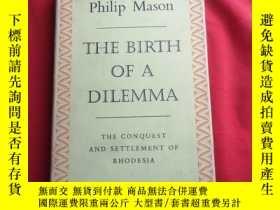 二手書博民逛書店THE罕見BIRTH OF A DILEMMA THE CONQUEST AND SETTLEMENT OF RH