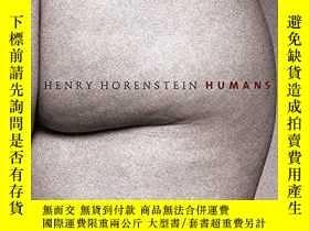 二手書博民逛書店Humans:罕見Photographs by Henry HorensteinY360448 Flynn J