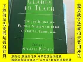二手書博民逛書店gladly罕見to learn and gladly to teach【16开硬精装323页】Y12378