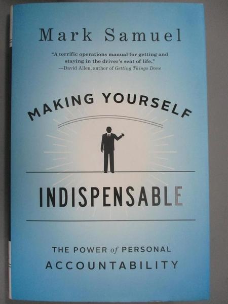 【書寶二手書T3/傳記_E5H】Making Yourself Indispensable: The Power of Personal Accountability_Samuel, Mark