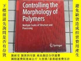 二手書博民逛書店Controlling罕見the Morphology of Polymers : M... 進口原版 Y26