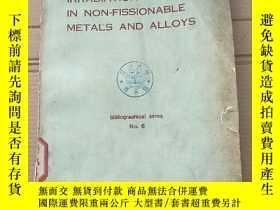 二手書博民逛書店effects罕見of neutron irradiation in non-fissionable metals