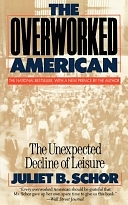二手書博民逛書店 《The Overworked American: The Unexpected Decline Of Leisure》 R2Y ISBN:0465054331