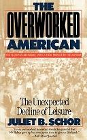 二手書博民逛書店 《The Overworked American: The Unexpected Decline Of Leisure》 R2Y ISBN:0465054331