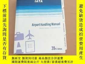 二手書博民逛書店IATA:Airport罕見Handling Manual 2019 機場操作手冊(英文版)Y11026 IA