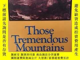 二手書博民逛書店Those罕見Tremendous Mountains: The