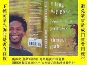 二手書博民逛書店A罕見Long Way Gone: Memoirs of a Boy Soldier(詳見圖)Y6583 Is