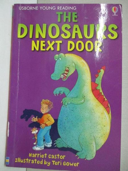 【書寶二手書T3/少年童書_AS6】The Dinosaurs Next Door (Usborne young readers)_Harriet Castor