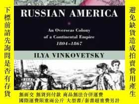 二手書博民逛書店【罕見】Russian America: An Overseas