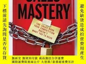 二手書博民逛書店Sales罕見Mastery: The Sales Book Your Competition Doesn t W