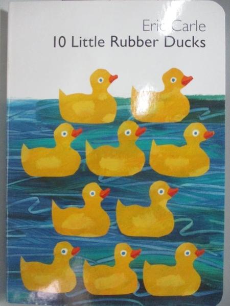 【書寶二手書T1/少年童書_AK9】10 Little Rubber Ducks_Carle, Eric