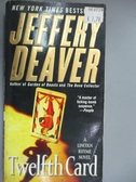 【書寶二手書T9/原文小說_KQE】The Twelfth Card_Deaver, Jeffery