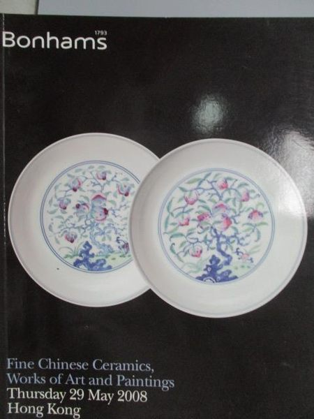 【書寶二手書T9/收藏_XAC】Bonhams_Fine Chinese Ceramics…2008/5/29