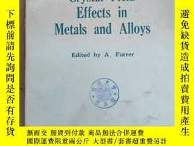 二手書博民逛書店crystal罕見field effects in metals and alloys(P2276)Y1734
