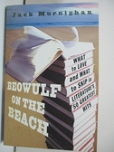 【書寶二手書T5/原文小說_AYX】Beowulf on the Beach: What to Love and What to…_Murnighan, Jack