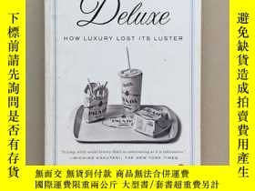 二手書博民逛書店Deluxe:罕見How Luxury Lost Its Luster 奢侈品如何失去光彩Y280169 Da