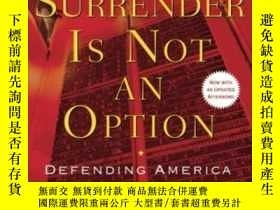二手書博民逛書店Surrender罕見Is Not An OptionY2551