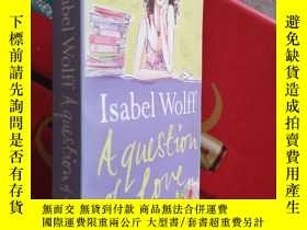 二手書博民逛書店A罕見Question of LoveY517 ISABEL WOLFF Harper Collinspubl