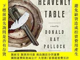 二手書博民逛書店The罕見Heavenly TableY256260 Donald Ray Pollock Doubleday