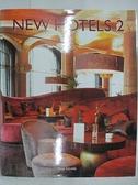 【書寶二手書T9/設計_DN7】New Hotels 2_Anja Llorella Oriol