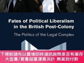 二手書博民逛書店Fates罕見Of Political Liberalism In The British Post-colony