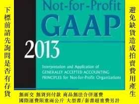 二手書博民逛書店Wiley罕見Not-for-profit Gaap 2013: Interpretation And Appli
