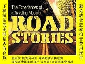 二手書博民逛書店Road罕見Stories: The Experiences of a Traveling MusicianY